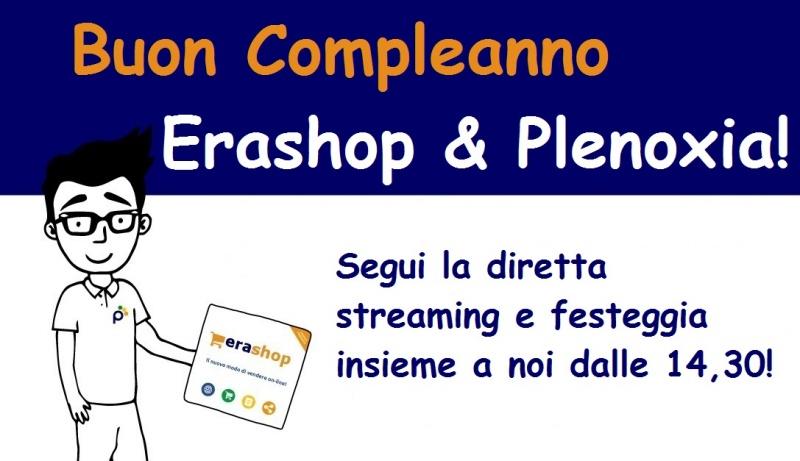 Buon compleanno Erashop e Plenoxia!