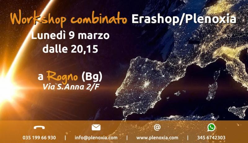 WorkShop EraShop/Plenoxia - Lunedì 9 Marzo a Rogno (BG)