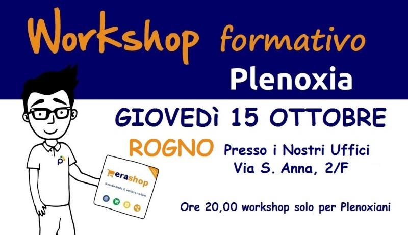 Workshop Formativo Plenoxia 15 Ottobre presso i nostri uffici di Rogno (BG)