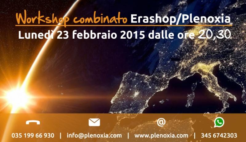 WorkShop combinato EraShop/Plenoxia - Lunedì 23 febbraio dalle 20,15