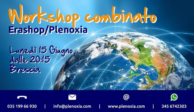 WorkShop combinato EraShop/Plenoxia - Lunedì 15 Giugno dalle 20:15 a Brescia (Bs)