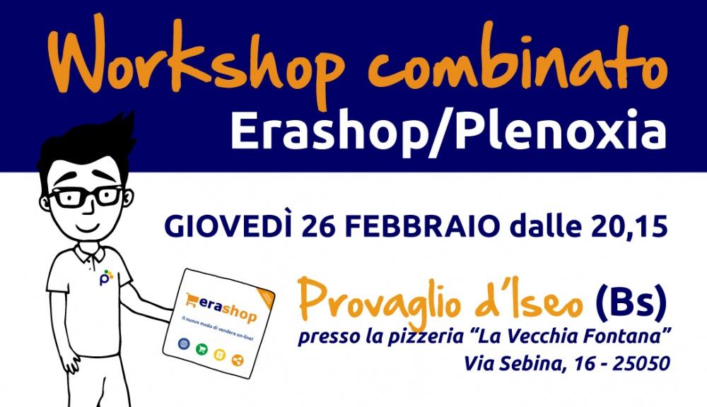 WorkShop EraShop/Plenoxia - Giovedì 26 Febbraio a Provaglio d'Iseo (Bs)