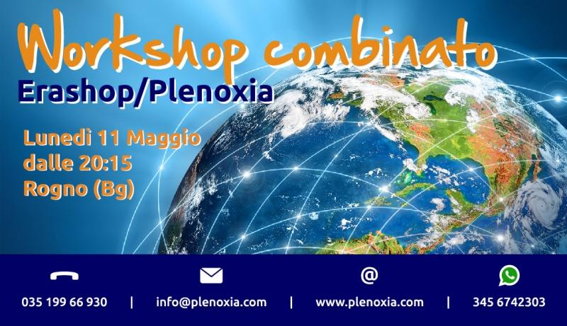 WorkShop combinato EraShop/Plenoxia - Lunedì 11 Maggio dalle 20:15 a Rogno (Bg)