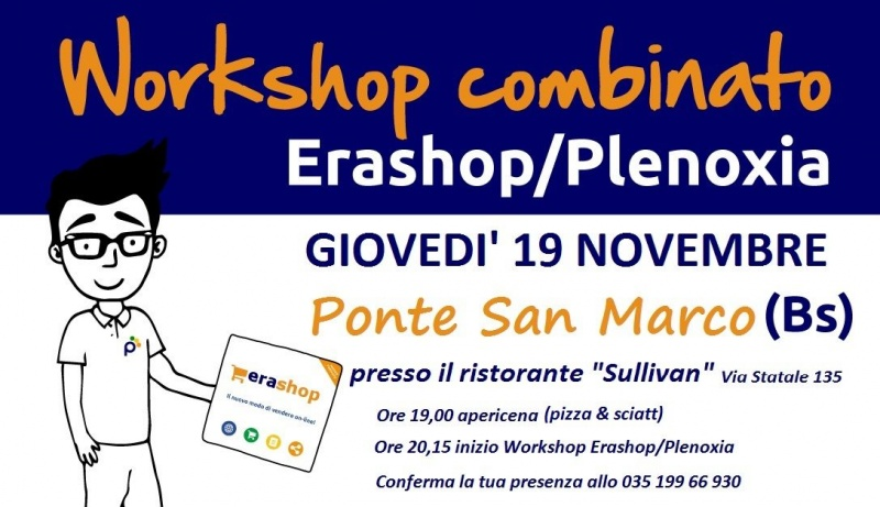 Workshop combinato Erashop/Plenoxia - Giovedì 19 Novembre a Ponte San Marco (Bs)