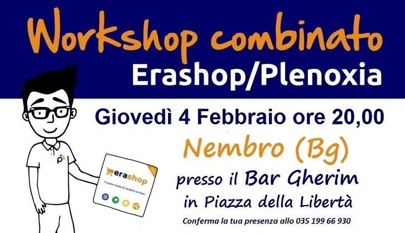 Workshop combinato Erashop/Plenoxia - Giovedì 4 Febbraio a Nembro (Bg)